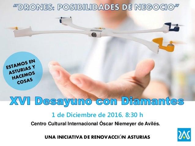 1 de Diciembre de 2016. 8:30 h UNA INICIATIVA DE RENOVACCIÓN ASTURIAS Centro Cultural Internacional Óscar Niemeyer de Avil...