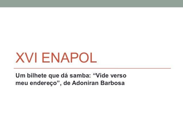 """XVI ENAPOLUm bilhete que dá samba: """"Vide versomeu endereço"""", de Adoniran Barbosa"""