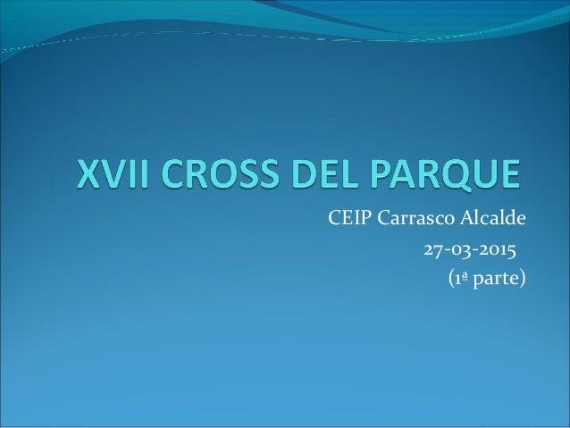 CEIP Carrasco Alcalde 27-03-2015 (1ª parte)