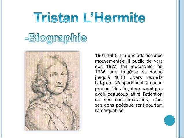 1601-1655. Il a une adolescence mouvementée. Il public de vers dès 1627, fait représenter en 1636 une tragédie et donne ju...