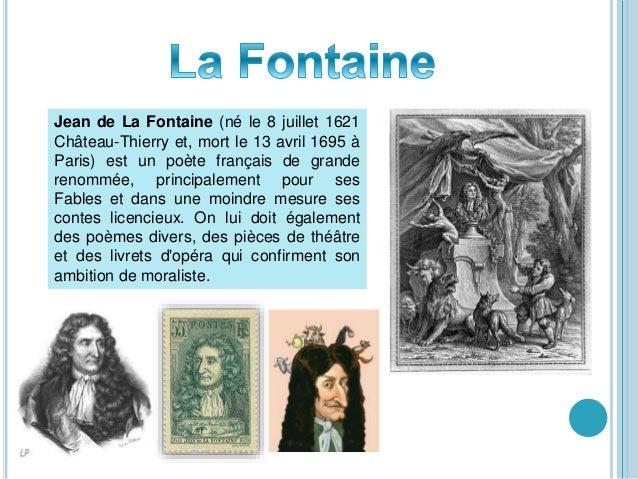 Jean de La Fontaine (né le 8 juillet 1621 Château-Thierry et, mort le 13 avril 1695 à Paris) est un poète français de gran...