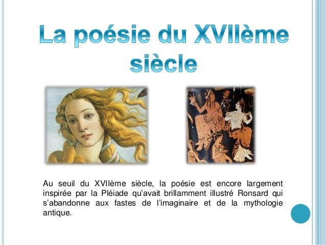 Au seuil du XVIIème siècle, la poésie est encore largement inspirée par la Pléiade qu'avait brillamment illustré Ronsard q...