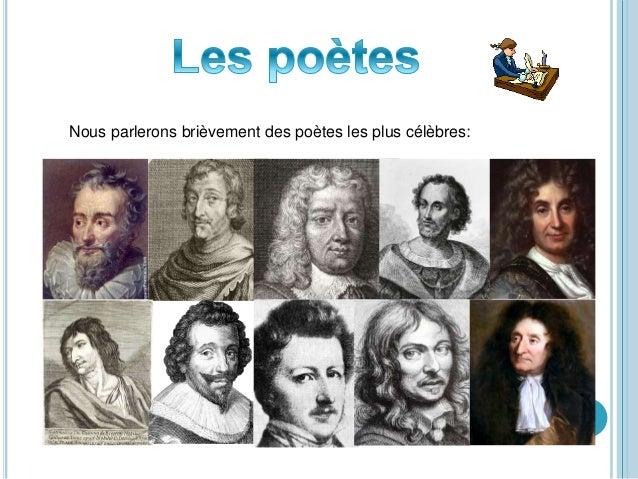 Nous parlerons brièvement des poètes les plus célèbres: