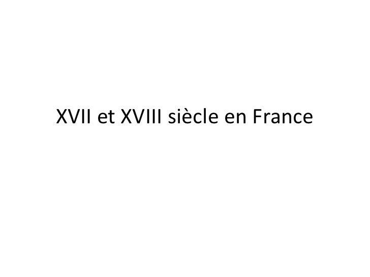 XVII et XVIII siècle en France<br />