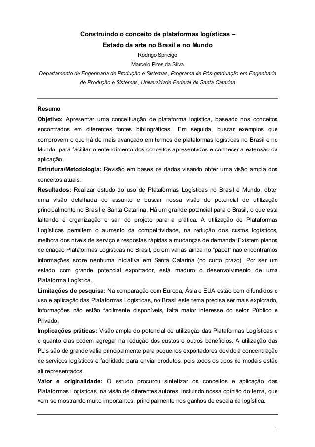 1 Construindo o conceito de plataformas logísticas – Estado da arte no Brasil e no Mundo Rodrigo Spricigo Marcelo Pires da...