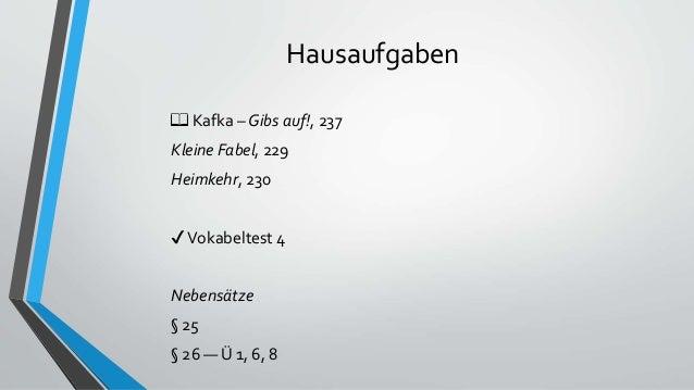 Hausaufgaben 📖 Kafka – Gibs auf!, 237 Kleine Fabel, 229 Heimkehr, 230 ✔Vokabeltest 4 Nebensätze § 25 § 26 — Ü 1, 6, 8