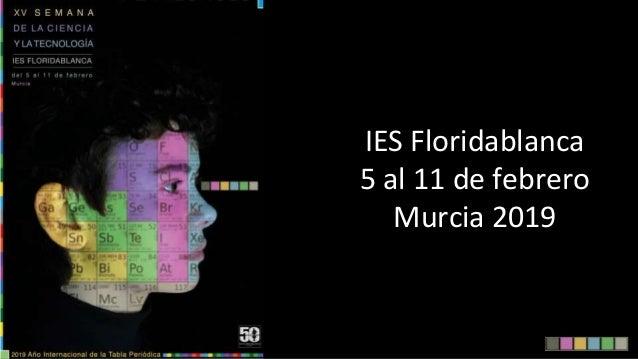 IES Floridablanca 5 al 11 de febrero Murcia 2019