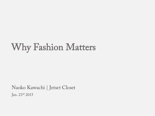 Why Fashion Matters Naoko Kawachi | Jetset Closet Jan. 23rd 2015