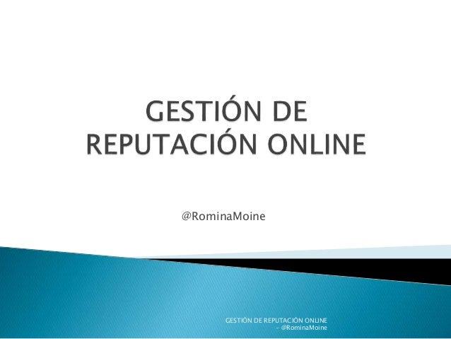 @RominaMoine GESTIÓN DE REPUTACIÓN ONLINE - @RominaMoine