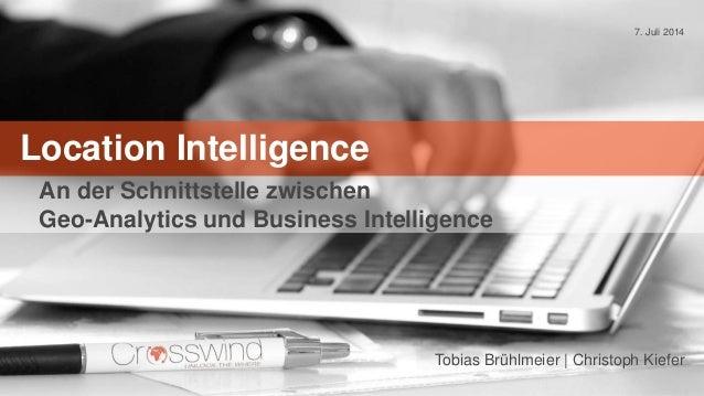 Location Intelligence An der Schnittstelle zwischen Geo-Analytics und Business Intelligence Tobias Brühlmeier | Christoph ...