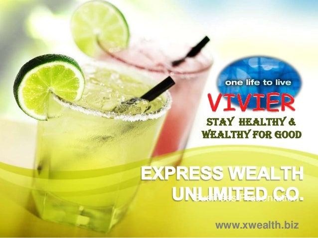 Stay healthy & wealthy for goodBusiness Presentation    www.xwealth.biz