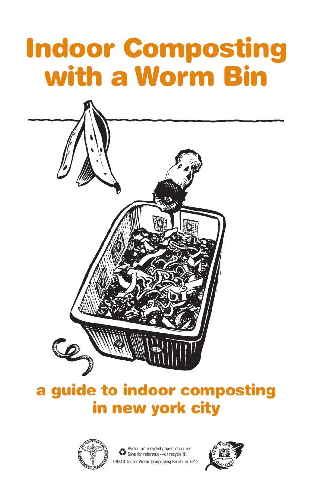 Indoor Composting with a Worm Bin a guide to indoor composting in new york city 06340: Indoor Worm Composting Brochure, 6/...