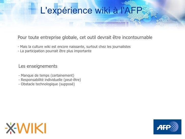 L'expérience wiki à l'AFP  Pour toute entreprise globale, cet outil devrait être incontournable - Mais la culture wiki est...