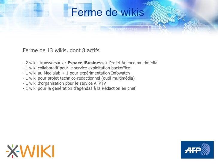Ferme de wikis   Ferme de 13 wikis, dont 8 actifs  -   2   wikis transversaux : Espace iBusiness + Projet Agence multimédi...