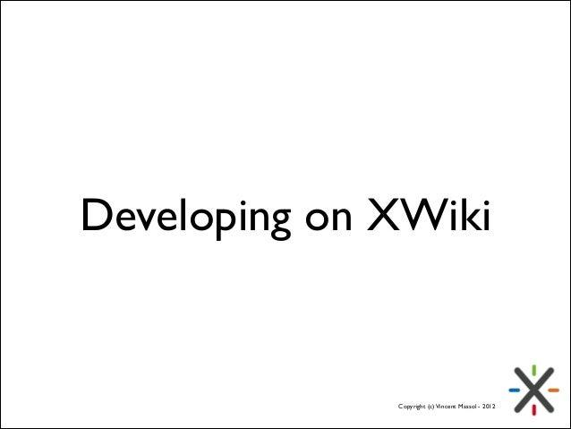 XWiki: A web dev runtime for writing web apps @ FOSDEM 2014 Slide 3