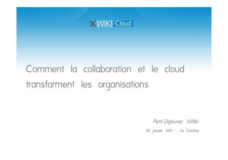 Comment la collaboration et le cloudtransforment les organisations                              Petit-Déjeuner XWiki      ...