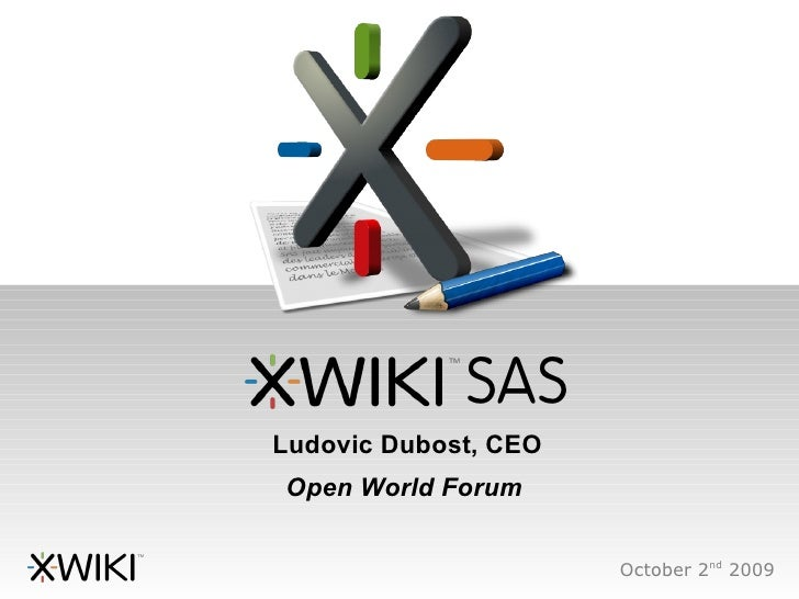 SAS Ludovic Dubost, CEO Open World Forum                         October 2nd 2009