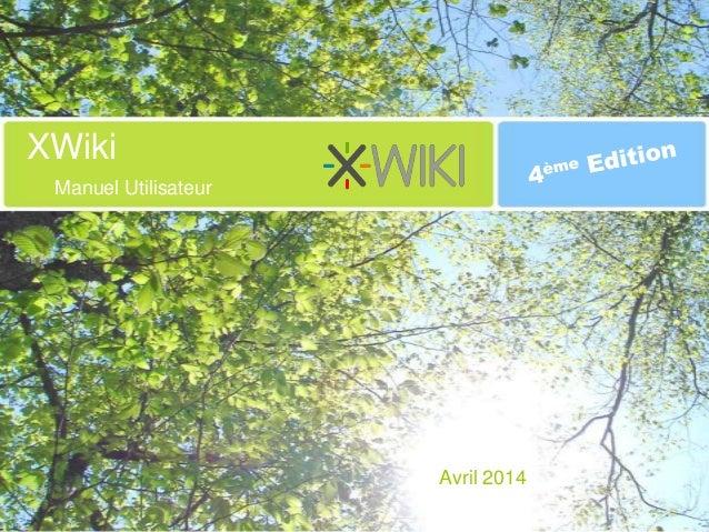 XWiki Manuel Utilisateur Avril 2014