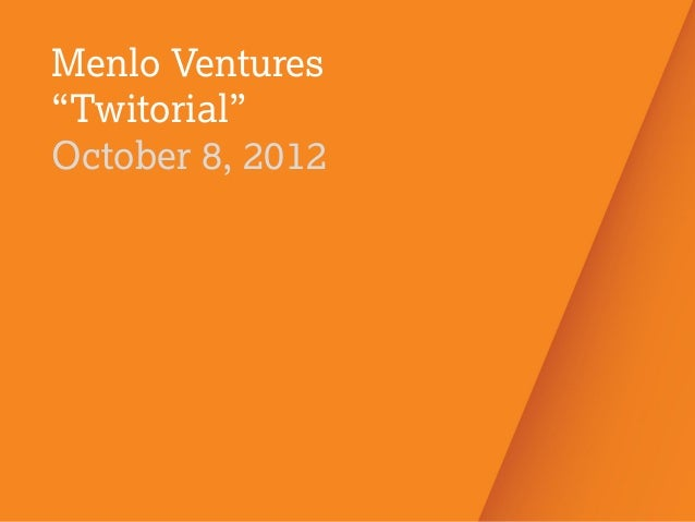 "Venture Right 1 Menlo Ventures ""Twitorial"" October 8, 2012"