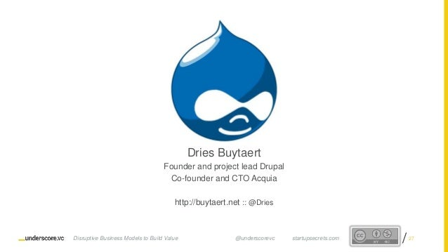 Proprietary and ConfidentialProprietary and Confidential Dries Buytaert Founder and project lead Drupal Co-founder and CTO...