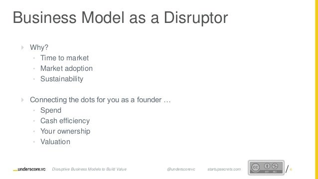 Proprietary and ConfidentialProprietary and Confidential Business Model as a Disruptor  Why? • Time to market • Market ad...