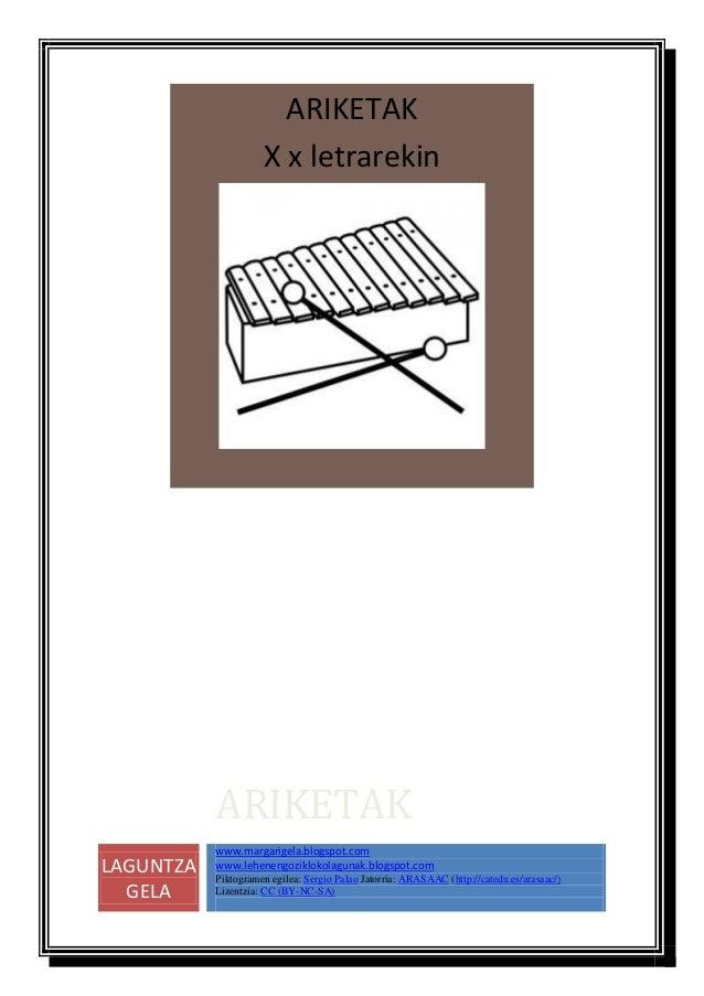 ARIKETAK                     X x letrarekin           ARIKETAK           www.margarigela.blogspot.comLAGUNTZA   www.lehene...