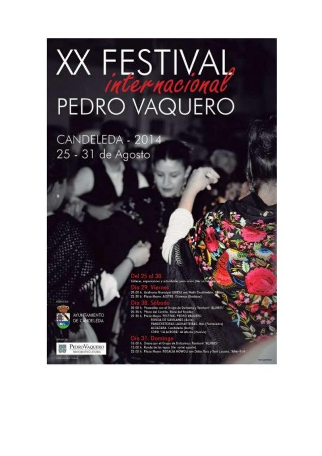 Del 25 al 31 de agosto se celebra en Candeleda la XX edición del Festival de Folk  Pedro Vaquero, desde hoy lunes, arranca...