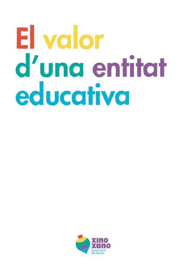 El valor d'una entitat educativa