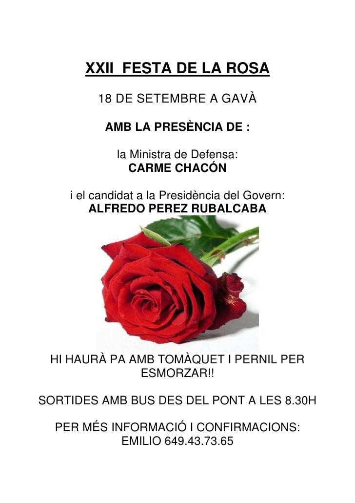XXII FESTA DE LA ROSA         18 DE SETEMBRE A GAVÀ          AMB LA PRESÈNCIA DE :             la Ministra de Defensa:    ...