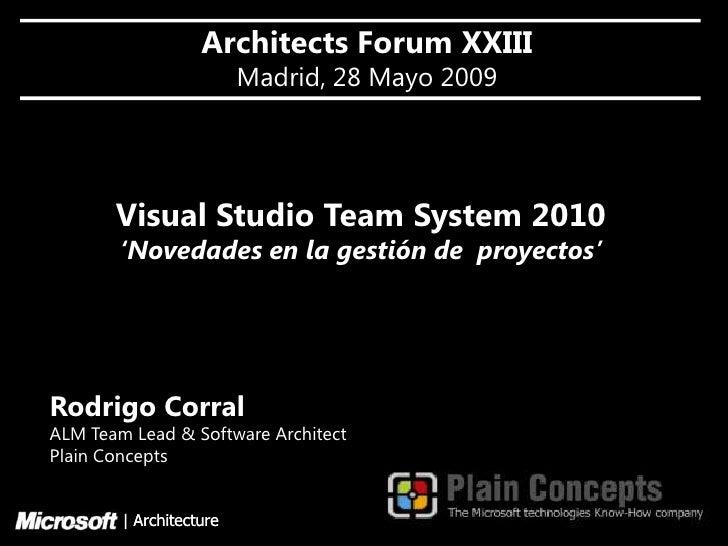 Architects Forum XXIII                          Madrid, 28 Mayo 2009            Visual Studio Team System 2010         'No...