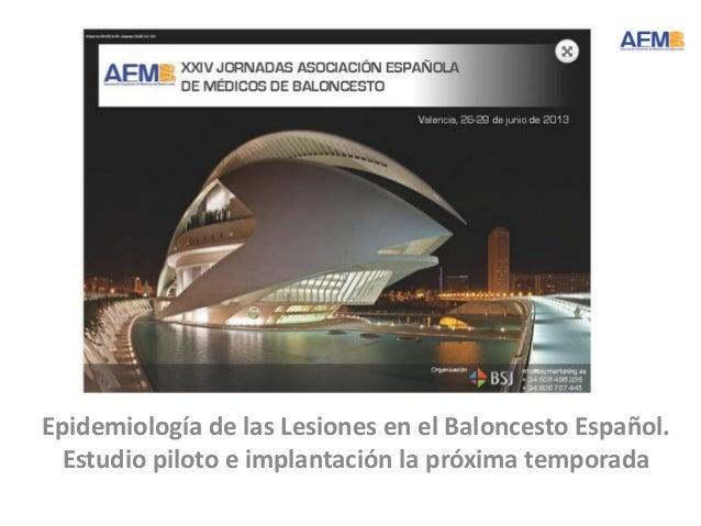Epidemiología de las Lesiones en el Baloncesto Español. Estudio piloto e implantación la próxima temporada