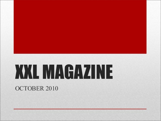 XXL MAGAZINEOCTOBER 2010