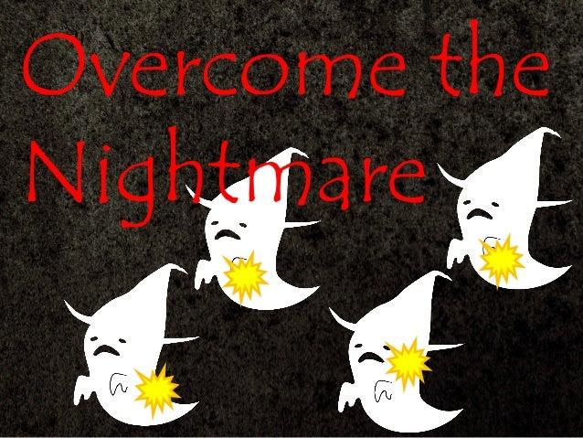 Overcome the Nightmare