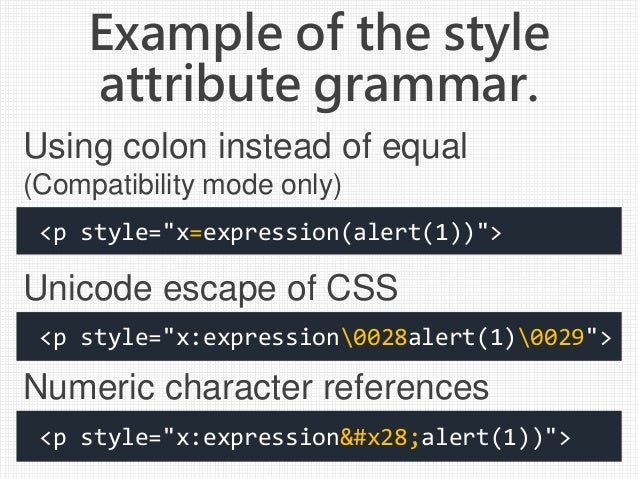 """Example of the style attribute grammar. <p style=""""x=expression(alert(1))""""> Using colon instead of equal (Compatibility mod..."""