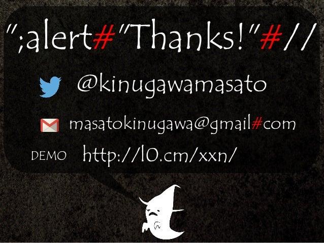 """;alert#""Thanks!""#// @kinugawamasato masatokinugawa@gmail#com http://l0.cm/xxn/DEMO"