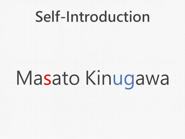 Self-Introduction Masato Kinugawa