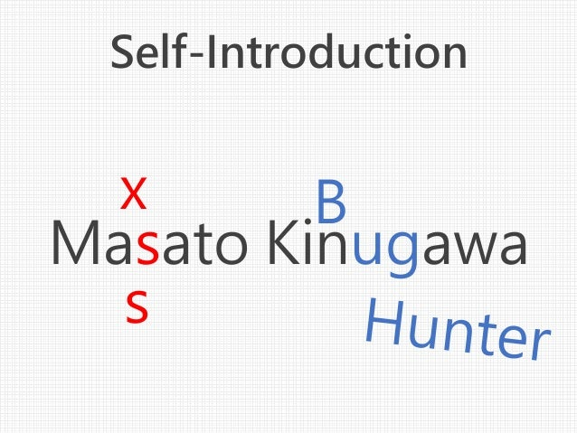 Self-Introduction Masato Kinugawa x s B
