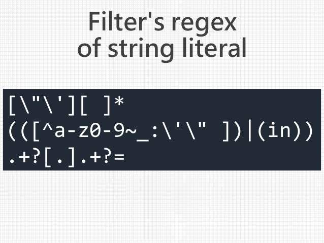 """[""""'][ ]* (([^a-z0-9~_:'"""" ]) (in)) .+?[.].+?= Filter's regex of string literal"""