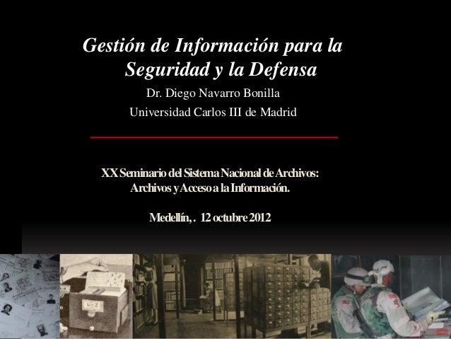 Gestión de Información para la     Seguridad y la Defensa           Dr. Diego Navarro Bonilla       Universidad Carlos III...