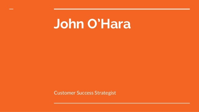 John O'Hara Customer Success Strategist