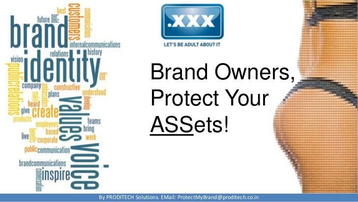 Brand Owners,                   Protect Your                   ASSets!By PRODITECH Solutions. EMail: ProtectMyBrand@prodit...