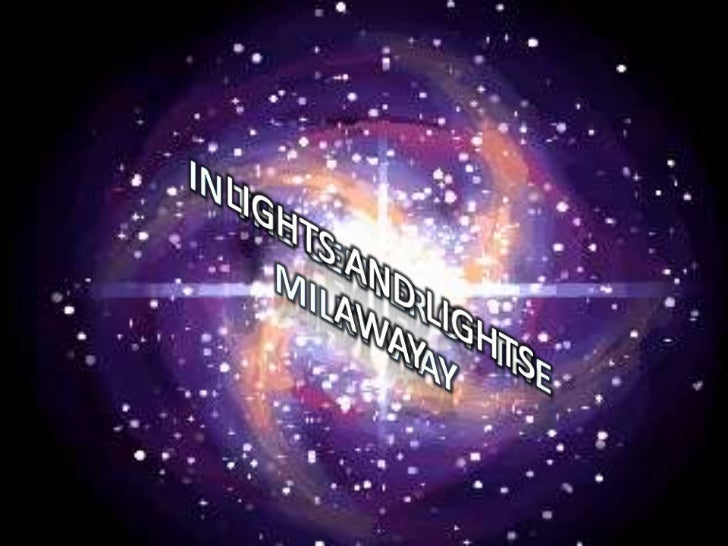 IN THE CENTER OF THE<br />MILKY WAY <br />LIGHTS AND LIGHTS<br />AWAY<br />