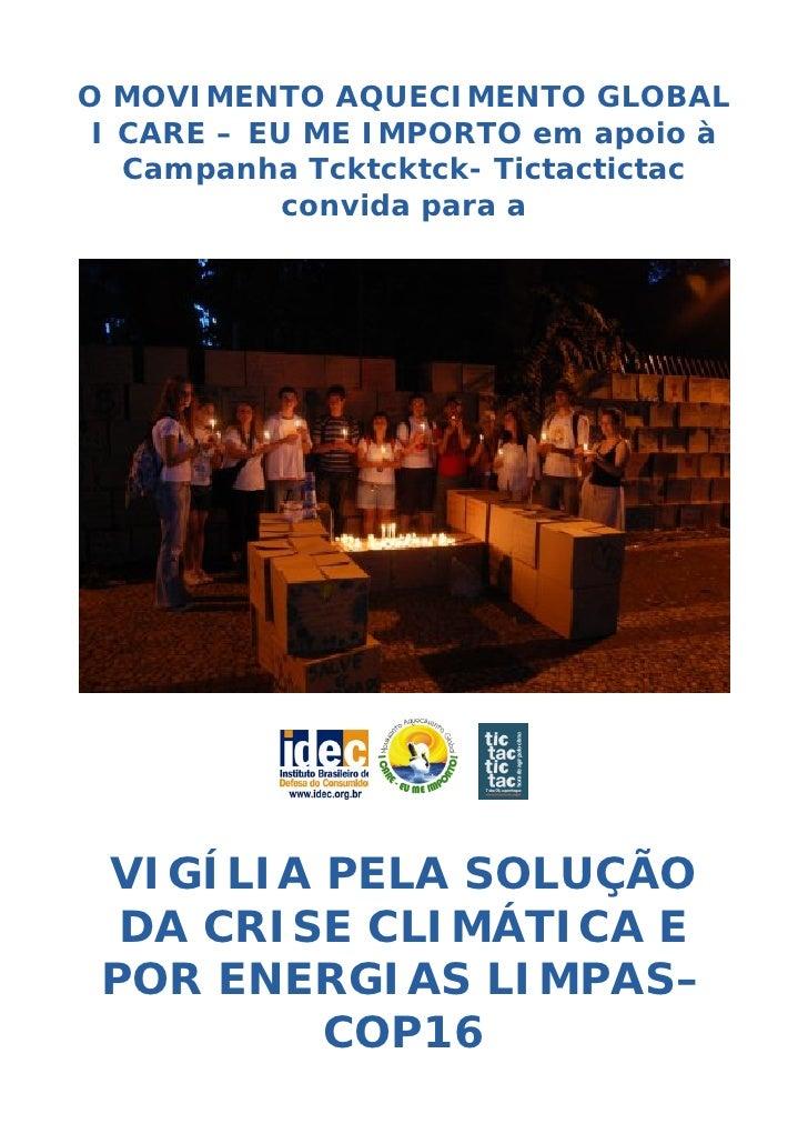 O MOVIMENTO AQUECIMENTO GLOBAL I CARE – EU ME IMPORTO em apoio à   Campanha Tcktcktck- Tictactictac            convida par...