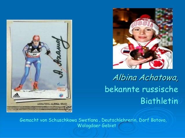 Albina Achatowa, bekannte russische Biathletin Gemacht von Schuschkowa Swetlana , Deutschlehrerin, Dorf Botovo, Wologdaer ...