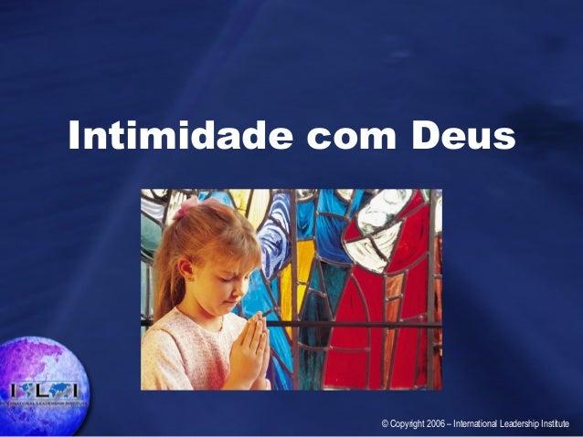 Intimidade com Deus © Copyright 2006 – International Leadership Institute