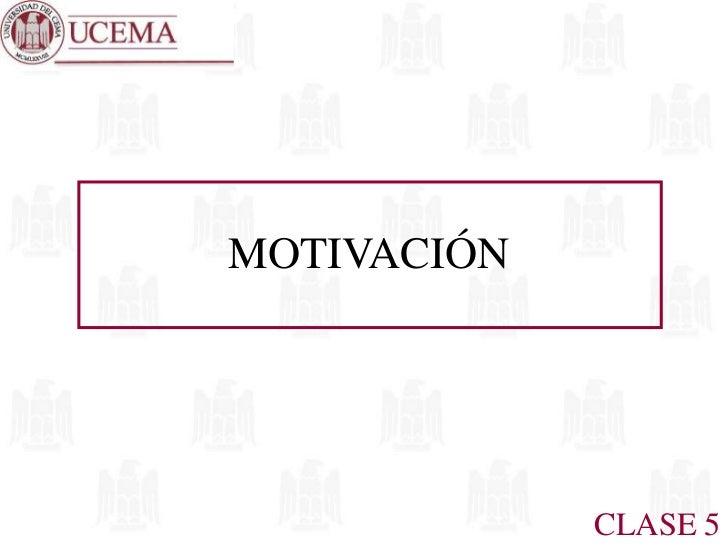 MOTIVACIÓN<br />CLASE 5<br />