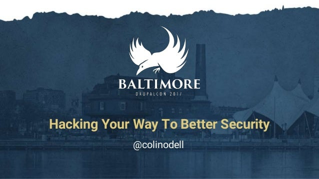 Hacking Your Way To Better Security @colinodell