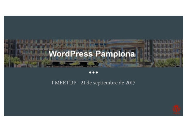 WordPress Pamplona I MEETUP - 21 de septiembre de 2017