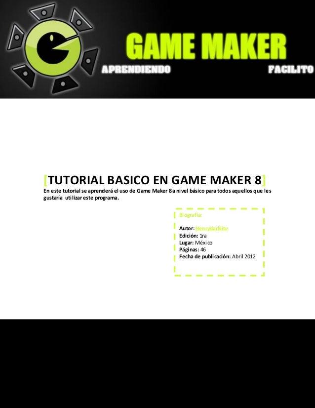 [TUTORIAL BASICO EN GAME MAKER 8] En este tutorial se aprenderá el uso de Game Maker 8 a nivel básico para todos aquellos ...