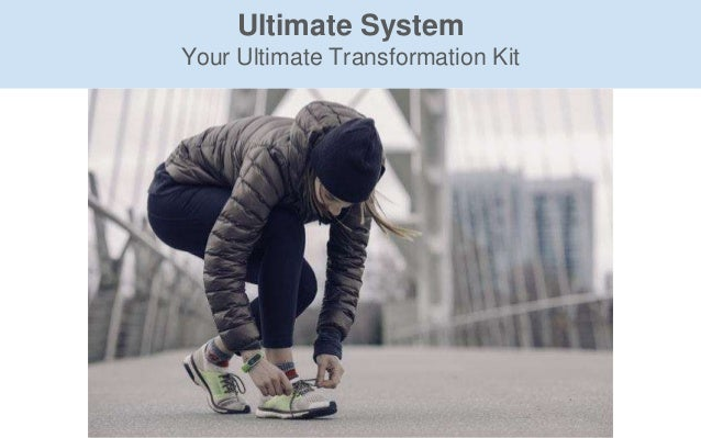Ultimate System Your Ultimate Transformation Kit